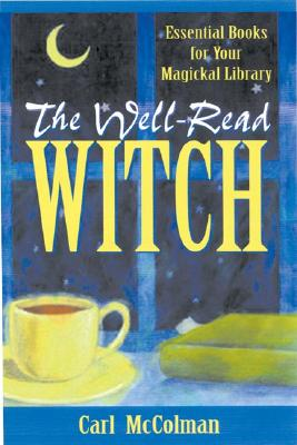 Image for The Well-Read Witch: Essential Books for Your Magickal Library