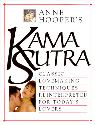 Image for Kama Sutra : Classic Lovemaking Techniques Reinterpreted for Todays Lovers