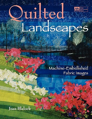 Image for Quilted Landscapes: Machine-Embellished Fabric Images