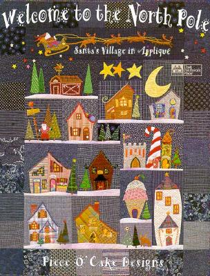 Image for Welcome to the North Pole: Santa's Village in Applique