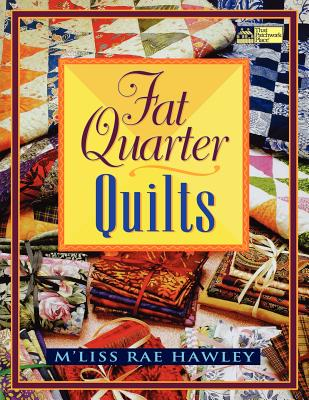 Fat Quarter Quilts, Hawley, M'liss Rae