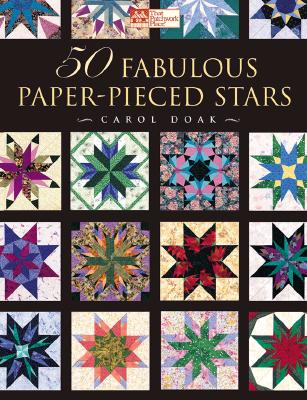 50 Fabulous Paper-Pieced Stars: CD included, Doak, Carol