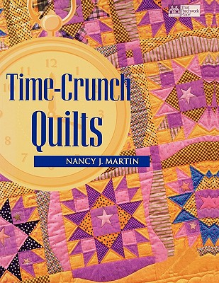 Time-Crunch Quilts, Martin, Nancy