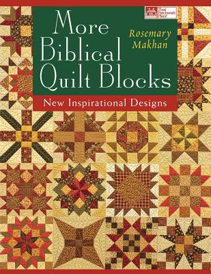 More Biblical Quilt Blocks: New Inspirational Designs, Rosemary Makhan