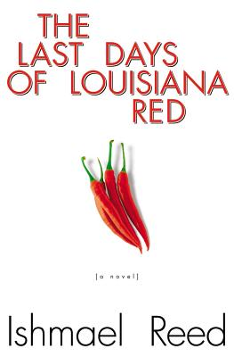 The Last Days of Louisiana Red: A Novel, Reed, Ishmael