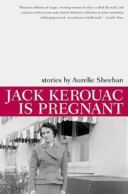 Image for Jack Kerouac Is Pregnant: Stories (American Literature (Dalkey Archive))