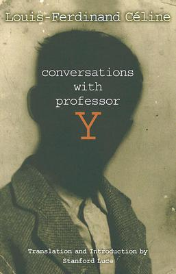 Conversations with Professor Y (French Literature Series), C�line, Louis