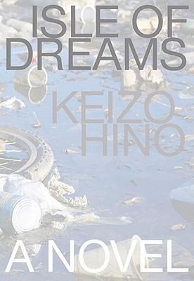 Isle of Dreams (Japanese Literature Series), Hino, Keizo