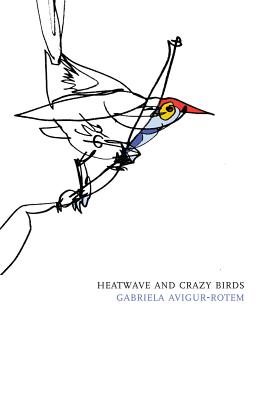 Heatwave and Crazy Birds (Hebrew Literature Series), Avigur-Rotem, Gabriela
