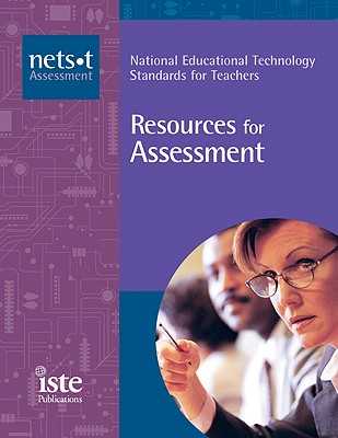 Image for National Educational Technology Standards for Teachers: Resources for Assessment (National Educational Technology Standards for Teachers)