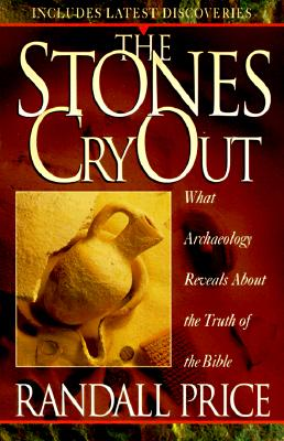Image for The Stones Cry Out: What Archaeology Reveals About the Truth of the Bible