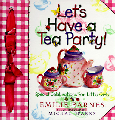 Image for Let's Have a Tea Party!: Special Celebrations for Little Girls
