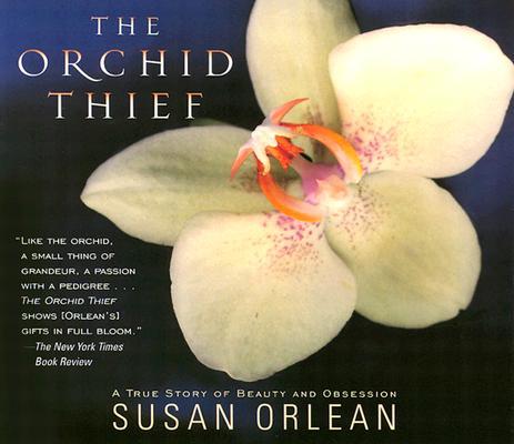 The Orchid Thief, Susan Orlean
