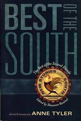 Best of the South: From the Second Decade of New Stories from the South, Ravenel, Shannon; Tyler, Anne