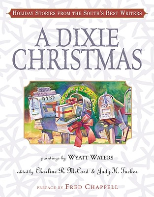 Image for A Dixie Christmas: Holiday Stories from the South's Best Writers