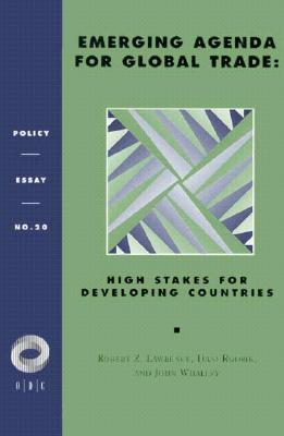 Image for Emerging Agenda For Global Trade: High Stakes For Developing Countries (Policy Essays (Overseas Development Council), No 20)