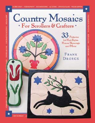 Image for Country Mosaics for Scrollers and Crafters: 33 Patterns for Hex Signs, House Blessings and More