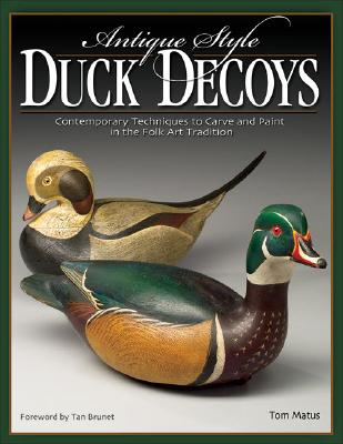 Image for Antique-Style Duck Decoys: Contemporary Techniques to Carve and Paint in the Folk Art Tradition (Fox Chapel Publishing)