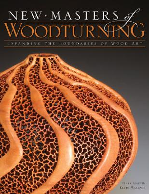 Image for New Masters of Woodturning: Expanding the Boundaries of Wood Art