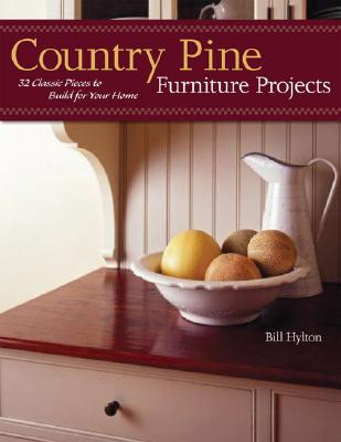 Image for Country Pine Furniture Projects : 32 Classic Pieces to Build for Your Home