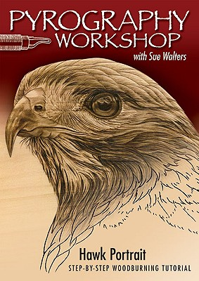 Image for Pyrography Workshop with Sue Walters DVD: Hawk Portrait Step-by-Step Woodburning Tutorial and Beginner's Guide