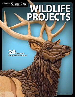 Image for Wildlife Projects: 28 Favorite Projects & Patterns (Fox Chapel Publishing) The Best of Scroll Saw Woodworking & Crafts Magazine