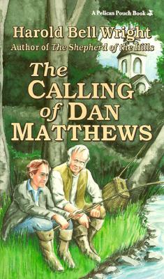 Calling of Dan Matthews, HAROLD BELL WRIGHT