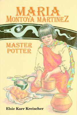 Maria Montoya Martinez, Master Potter, Kreischer, Elsie Karr; Sinnock, Roberta