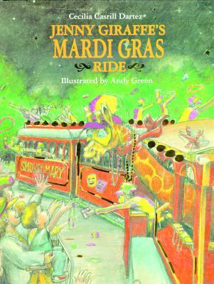Jenny Giraffes Mardi Gras Ride, CECILIA CASRILL DARTEZ, ANDY GREEN