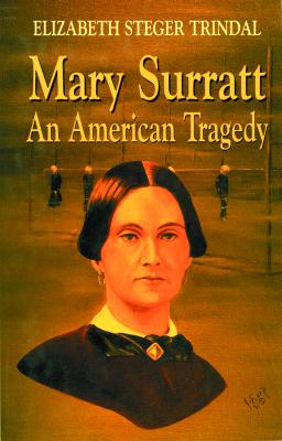 Image for Mary Surratt: An American Tragedy (First Edition)