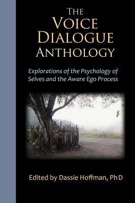 Image for The Voice Dialogue Anthology: Explorations of the Psychology of Selves and the Aware Ego Process