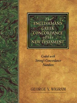 Englishmans Greek Concordance of the New Testament, GEORGE V. WIGRAM