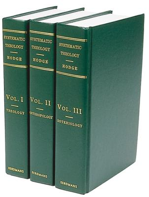 Systematic Theology - (3-Volume Set), Hodge, Charles