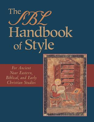 Image for Sbl Handbook of Style : For Ancient Near Eastern, Biblical & Early Christian Studies