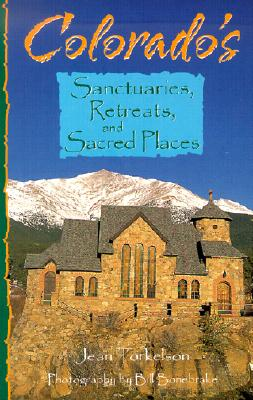Colorado's Sanctuaries, Retreats, and Sacred Places, Jean Torkelson