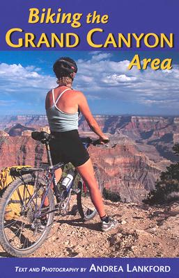 Biking the Grand Canyon Area, Andrea Lankford