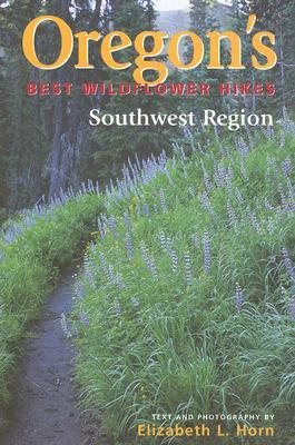 Image for Oregon's Best Wildflower Hikes, Southwest Region