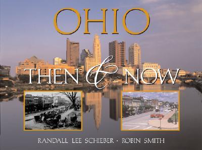Ohio: Then & Now (Then & Now (Westcliffe)), Robin Smith