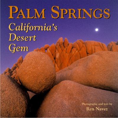 Palm Springs: California's Desert Gem, Ren Navez