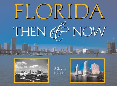 Image for Florida Then & Now (Then & Now (Westcliffe))
