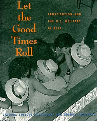 Image for Let the Good Times Roll: Prostitution and the U.S. Military in Asia