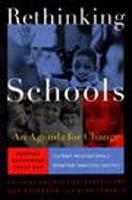 Rethinking Schools: An Agenda for Change, Levine, David;Peterson, Robert;Lowe, Robert