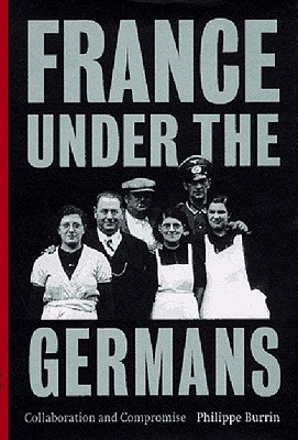 Image for France Under the Germans: Collaboration and Compromise (Iberian Cultures)