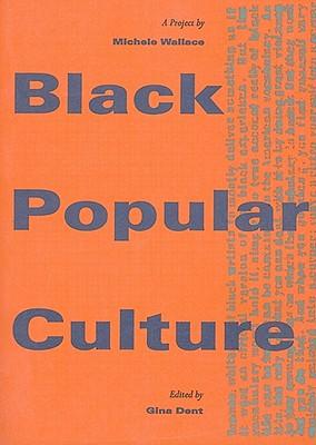 Black Popular Culture (Discussions in Contemporary Culture)