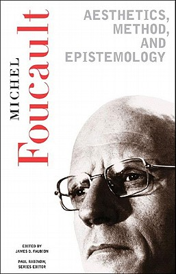 Image for Aesthetics, Method, and Epistemology (Essential Works of Foucault, 1954-1984, Vol. 2)