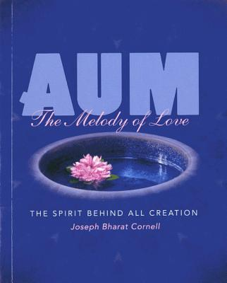 Image for AUM: The Melody of Love: The Spirit Behind all Creation