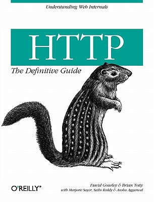 HTTP: The Definitive Guide, Totty, David Gourley; Brian