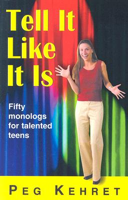 Image for Tell It Like It Is: Fifty Monologues for Talented Teens