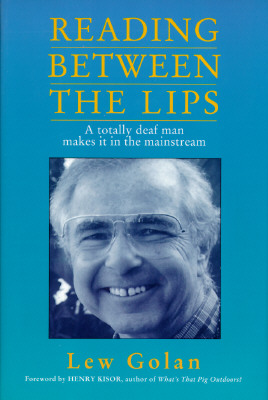 Image for Reading Between the Lips: A Totally Deaf Man Makes It in the Mainstream