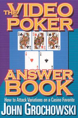 The Video Poker Answer Book, Grochowski, John